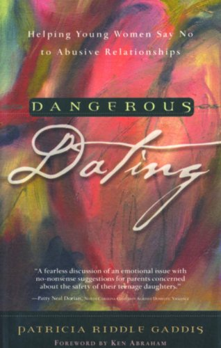 Dangerous Dating: Helping Young Women Say No to Abusive Relationships (English Edition)