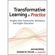 [Transformative Learning in Practice: Insights from Community, Workplace, and Higher Education] (By: Jack Mezirow) [published: October, 2009]