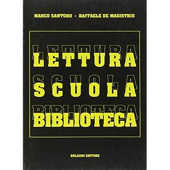 Lettura, Scuola, Biblioteca. Breve Guida Per Il Bibliotecario Scolastico