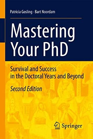 Mastering Your PhD: Survival and Success in the Doctoral Years
