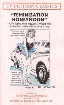 FEMINIZATION HONEYMOON (TV FICTION CLASSICS Book 63) (English Edition) de [THOMAS, SANDY]