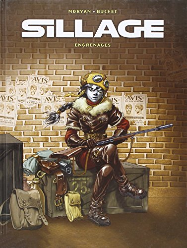 SILLAGE. Tome 3 : Engrenages