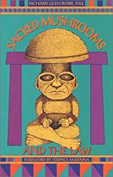 Sacred Mushrooms & the Law by Richard Glen Boire (2002-08-19)