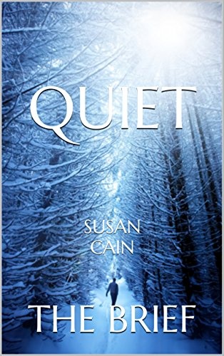 quiet-the-power-of-introverts-in-a-world-that-cant-stop-talking-by-susan-cain-the-brief-english-edit