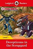 #7: Transformers: Deceptions in the Scrapyard - Ladybird Readers Level 1