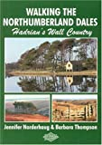 Walking the Northumberland Dales: Hadrian's Wall Country by Barbara Thompson (2006-08-18)