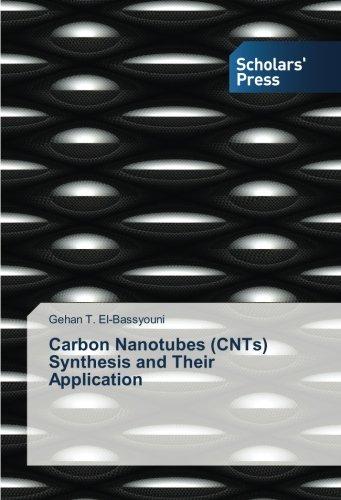 Carbon Nanotubes (CNTs) Synthesis and Their Application por Gehan T. El-Bassyouni