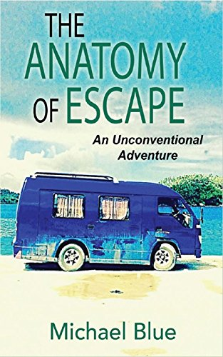 The Anatomy of Escape: An Unconventional Adventure (English Edition)