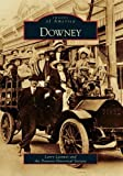 Downey (Images of America) by Larry Latimer (2010-03-03)