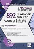 892 funzionari tributari. Agenzia delle entrate. Manuale completo per la prova oggettiva tecnico-professionale. Con software di simulazione