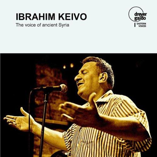 Ibrahim Keivo - The voice of ancient Syria