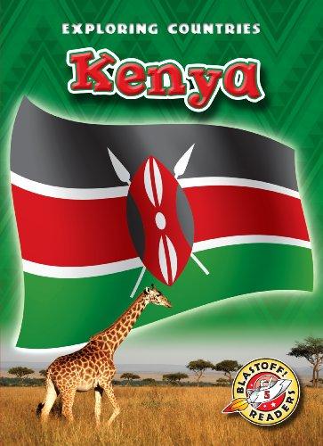 Kenya Blastoff Readers Exploring Countries Blastoff Readers Exploring Countries Level 5 Library