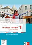 Le Cours intensif 1: Cahier d'activités mit MP3-CD und Lernsoftware 1. Lernjahr (Le Cours intensif....