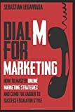 Dial M For Marketing: How To Master Online - Best Reviews Guide