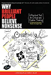 Why Brilliant People Believe Nonsense: A Practical Text For Critical and Creative Thinking (English Edition)