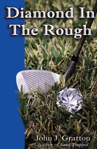 Diamond in the Rough por John J. Gratton