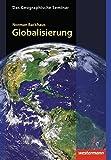 Globalisierung: 1. Auflage 2009 (Das Geographische Seminar, Band 19) - Norman Backhaus
