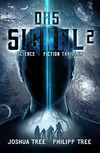 Das Signal 2: Science Fiction Thriller (Ein Q Labyrinth B)