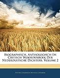 Biographisch, Anthologisch En Critisch Woordenboek Der Nederduitsche Dichters, Volume 2