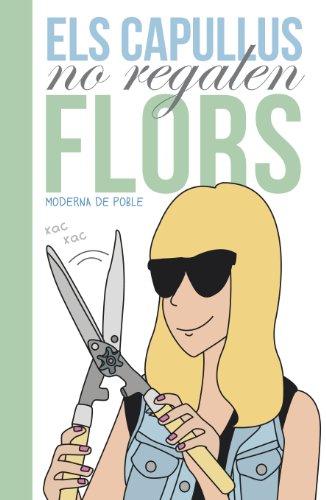 Els capullus no regalen flors (Catalan Edition) por Moderna de Poble