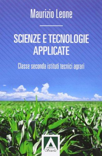 Scienze e tecnologie applicate. Con espansione online. Per gli Ist. tecnici agrari