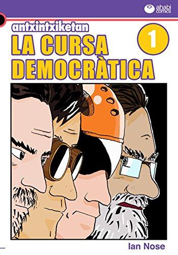 Antxintxiketan: La cursa democràtica 1: Per fi va arribar el gran dia! (Catalan Edition) por Ian Nose