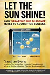 Let the sun shine!: How strategic due diligence is key to acquistion success Paperback