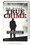 True Crime von Sam Millar