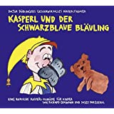 Kasperl und der schwarzblaue Bläuling: Doctor Döblingers geschmackvolles Kasperltheater. Eine bairische Kasperl-Komödie für Kinder ab 5 Jahren und Erwachsene.
