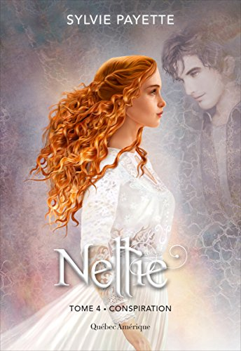 Nellie, Tome 4 : Conspiration - Sylvie Payette sur Bookys