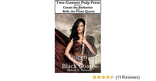 Queen of the Black Coast eBook: Howard, Robert E.: Amazon.in ...