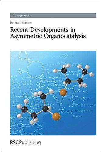 Recent Developments in Asymmetric Organocatalysis: RSC (Catalysis Series) by Helene Pellissier (2010-03-23)