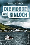Die Morde von Kinloch (DCI Jim Daley 3) von Denzil Meyrick
