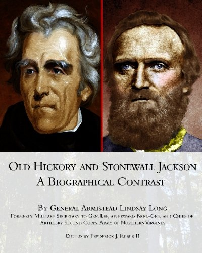 Old Hickory and Stonewall Jackson - A Biographical Contrast