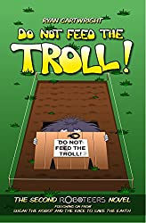 Do not feed the Troll! (The Roboteers Book 2)