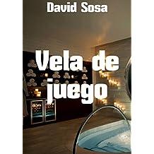 Vela de juego (Spanish Edition)