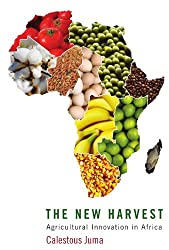 The New Harvest : Agricultural Innovation in Africa: Agricultural Innovation in Africa