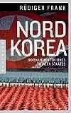 Nordkorea: Innenansichten eines totalen Staates - Rüdiger Frank