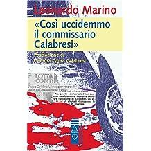 «Così uccidemmo il commissario Calabresi»