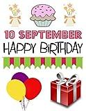 Best Creativity for Kids Teen Books For Girls - 10 September Happy Birthday: Journal for Boys Girls Review
