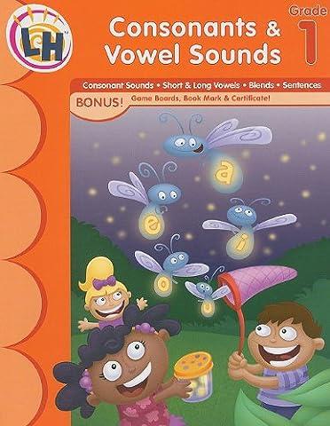 Consonants & Vowel Sounds Grade 1: Consonant Sounds, Short & Long Vowels, Blends, Sentences