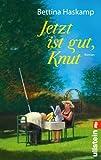 Jetzt ist gut, Knut: Roman bei Amazon kaufen
