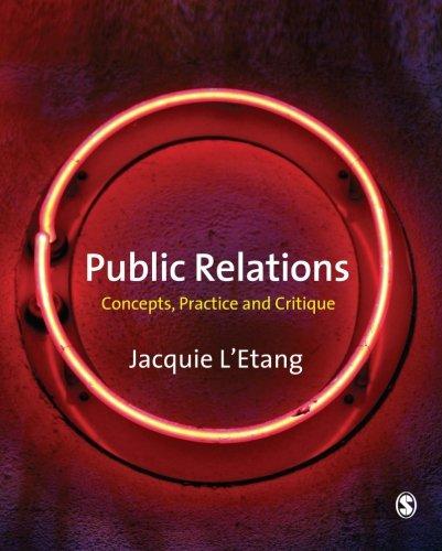 Public Relations: Concepts, Practice and Critique