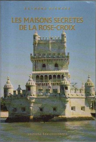 Les Maisons secrètes de la Rose-Croix