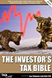 The Investor's Tax Bible: How to Slash Your Taxes When You Trade or Invest in Shares, Bonds, Options & Cfds