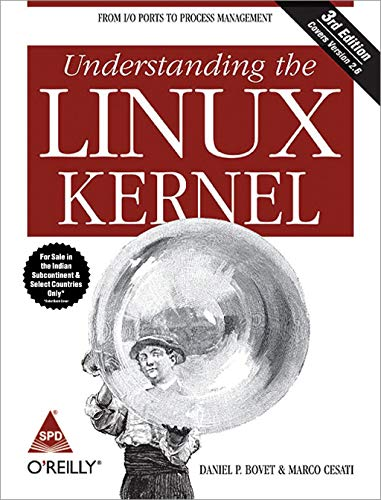 Understanding the Linux Kernel: From I/O Ports to Process Management, Third Edition