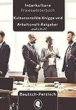 Arbeits- und Ausbildungs-Knigge Deutsch - Persisch Dari: Tipps für Berufskarriere