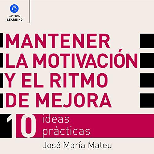 mantener-la-motivacion-y-el-ritmo-de-mejora-maintain-motivation-and-the-rhythm-of-improvement-10-ide