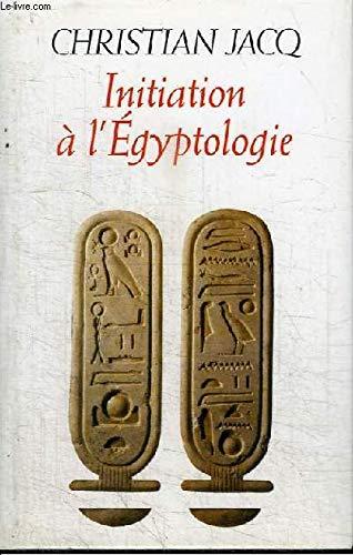 Initiation à l'égyptologie (Les trésors de la littérature)