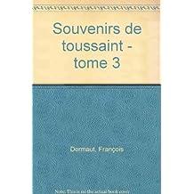 Souvenirs de Toussaint, tome 3 : Le Loriot